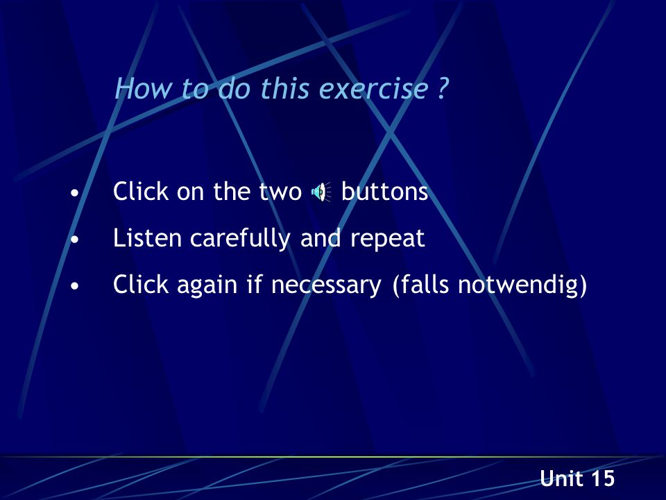 Unit 15  Write down the two words in your exercise book  Then click