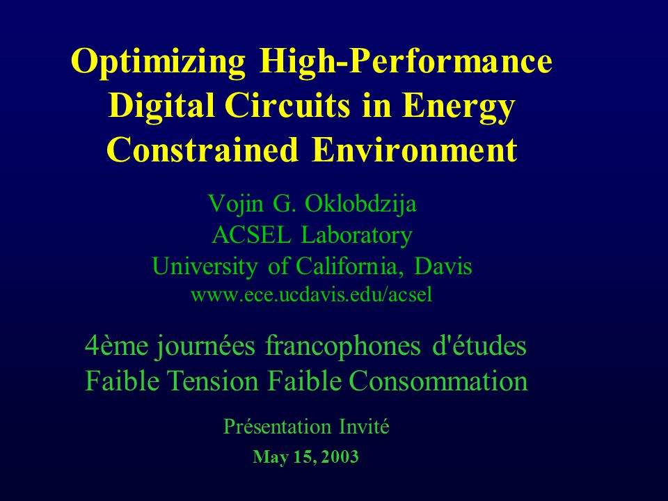 Optimizing High-Performance Digital Circuits in Energy Constrained Environment Vojin G.