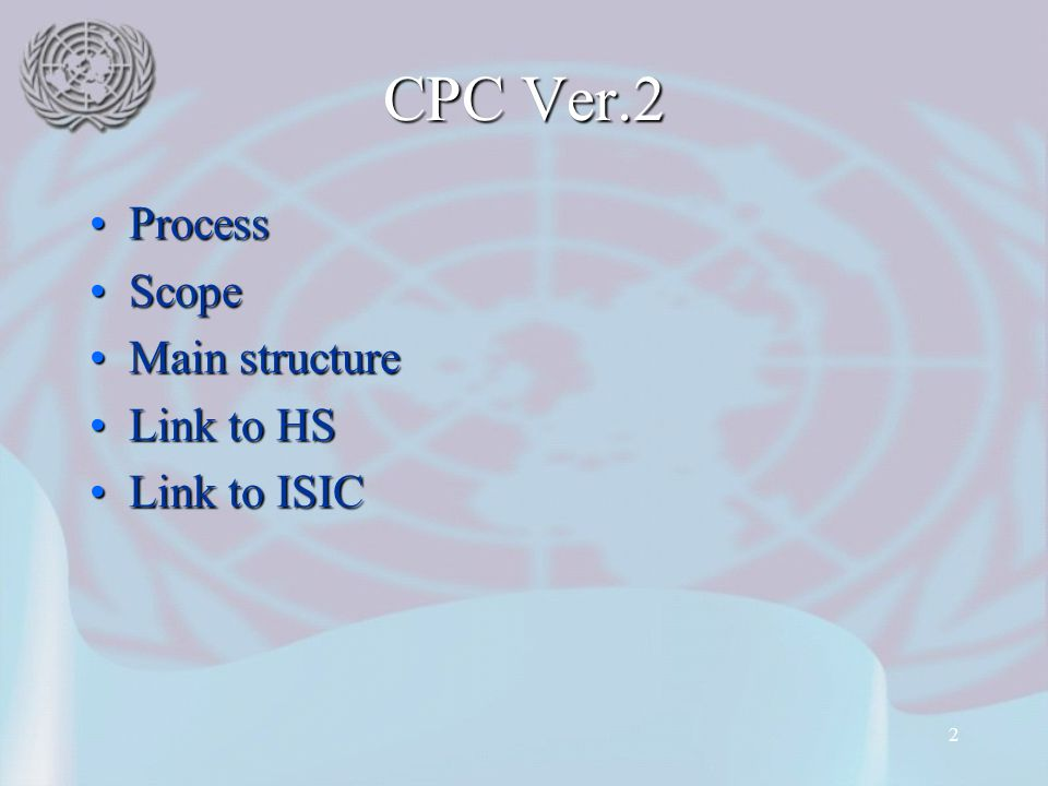 2 CPC Ver.2 ProcessProcess ScopeScope Main structureMain structure Link to HSLink to HS Link to ISICLink to ISIC