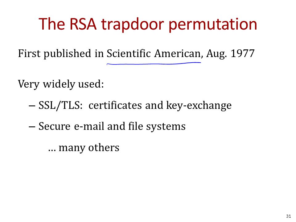 The RSA trapdoor permutation First published in Scientific American, Aug.