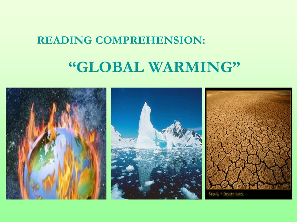 "READING COMPREHENSION: ""GLOBAL WARMING"""