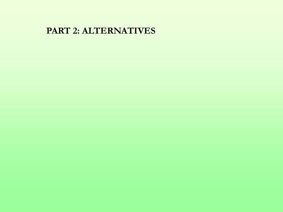 PART 2: ALTERNATIVES