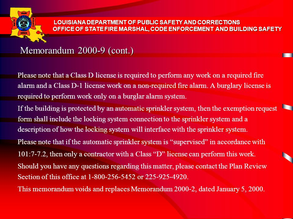 Memorandum 2000-9 (cont.) Please note that a Class D license is required to perform any work on a required fire alarm and a Class D-1 license work on a non-required fire alarm.
