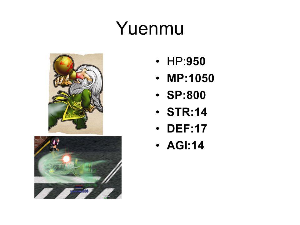 Yuenmu HP:950 MP:1050 SP:800 STR:14 DEF:17 AGI:14
