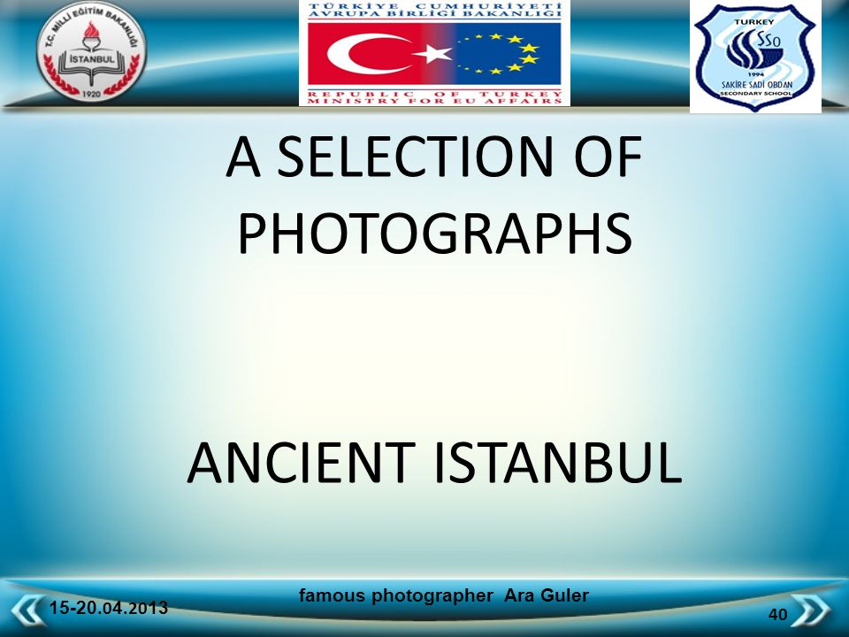 15-20.0 4.20 13 40 famous photographer Ara Guler A SELECTION OF PHOTOGRAPHS ANCIENT ISTANBUL