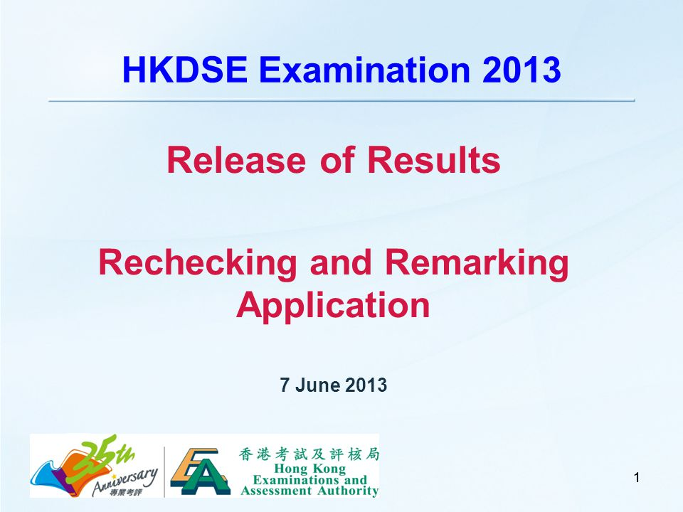 11 HKDSE Examination 2013 Release of Results Rechecking and Remarking Application 7 June 2013