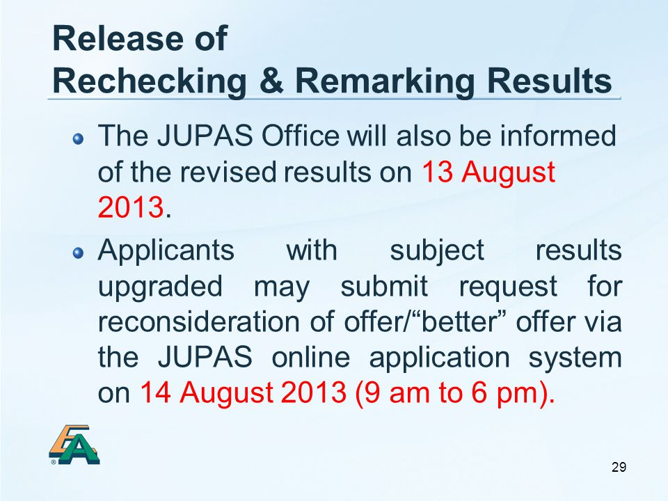 29 The JUPAS Office will also be informed of the revised results on 13 August 2013.