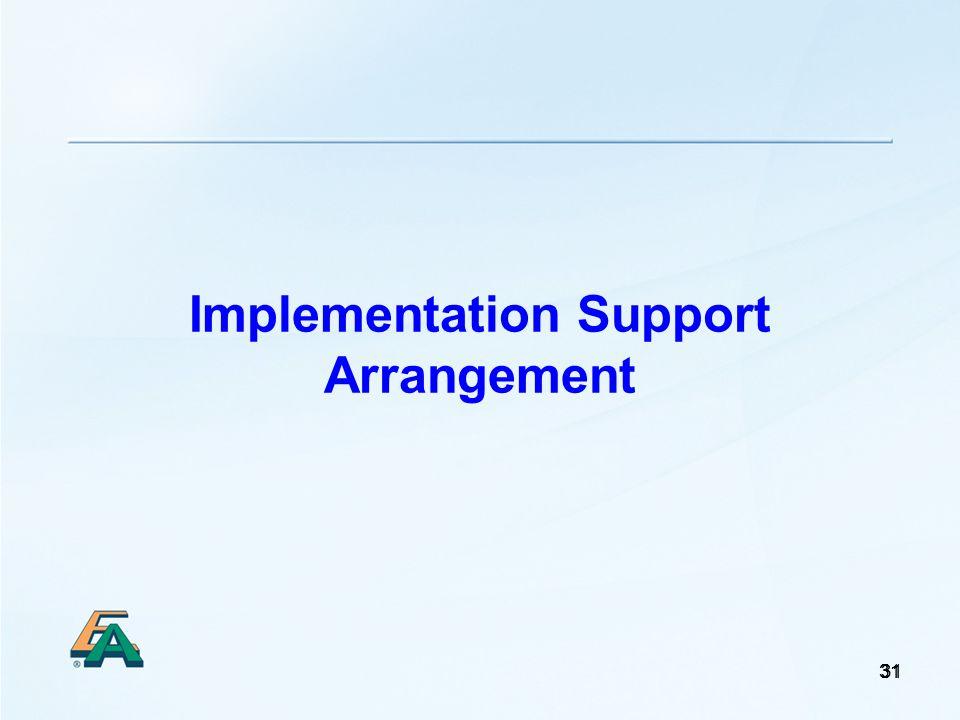 31 Implementation Support Arrangement