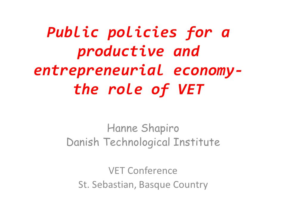 Role of VET institutions Skills utilisation could be part of the wider business support structure a VET institution offer Horisontal and vertical cooperation within the innovation system- enabling policies.