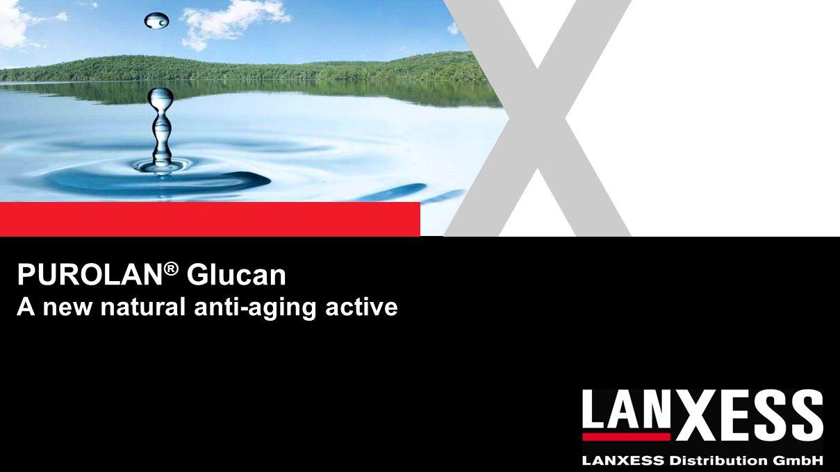 PUROLAN ® Glucan A new natural anti-aging active