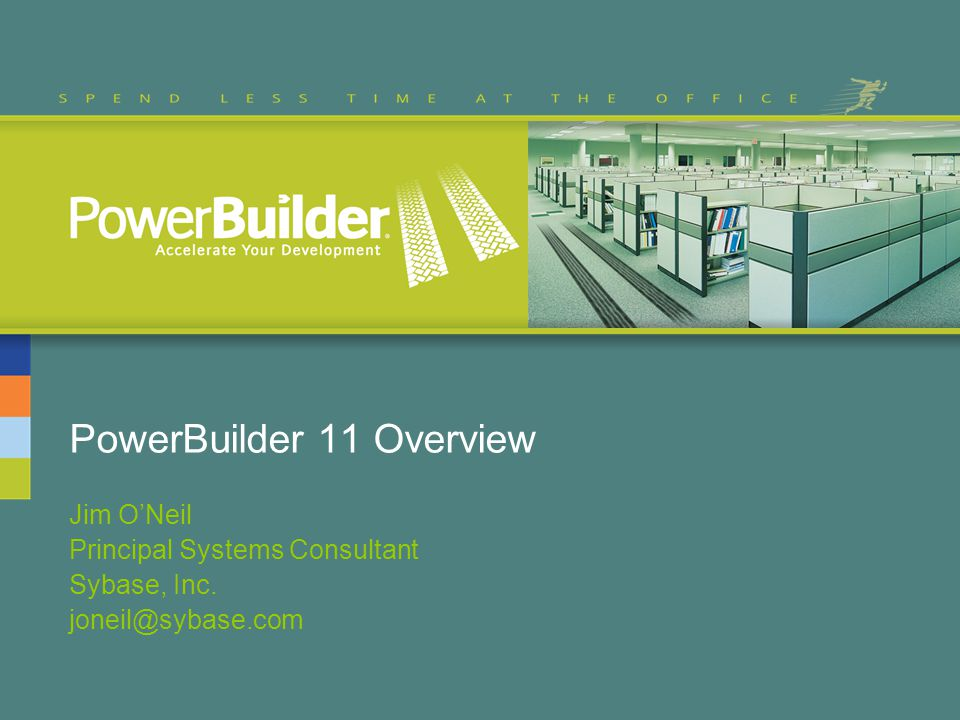Agenda PowerBuilder roadmap PowerBuilder 11 feature overview SySAM licensing Upcoming PowerBuilder events