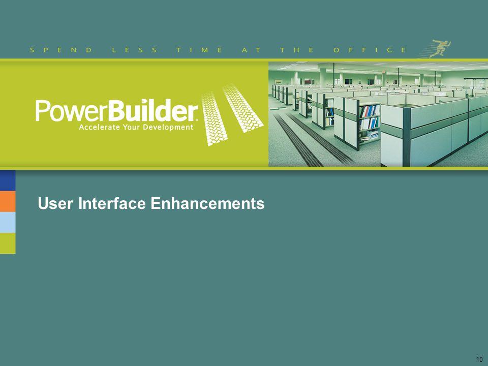 User Interface Enhancements 10