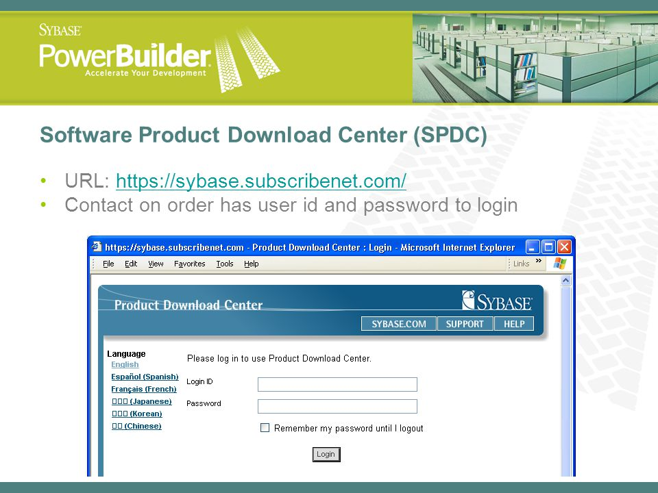 Software Product Download Center (SPDC) URL: https://sybase.subscribenet.com/https://sybase.subscribenet.com/ Contact on order has user id and passwor