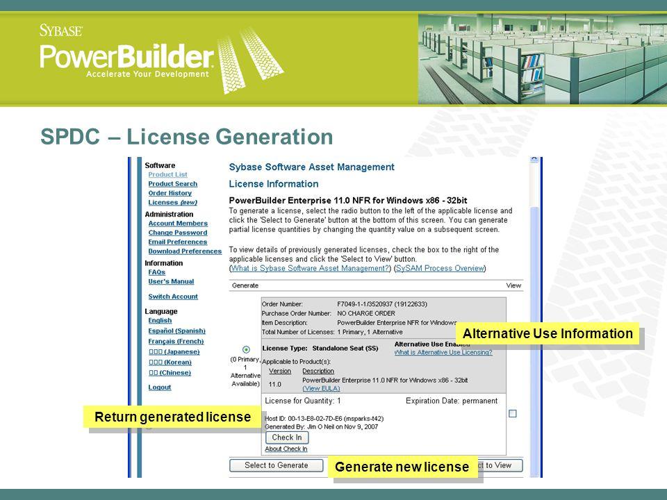SPDC – License Generation Alternative Use Information Return generated license Generate new license