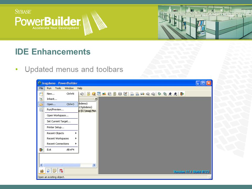 IDE Enhancements Updated menus and toolbars