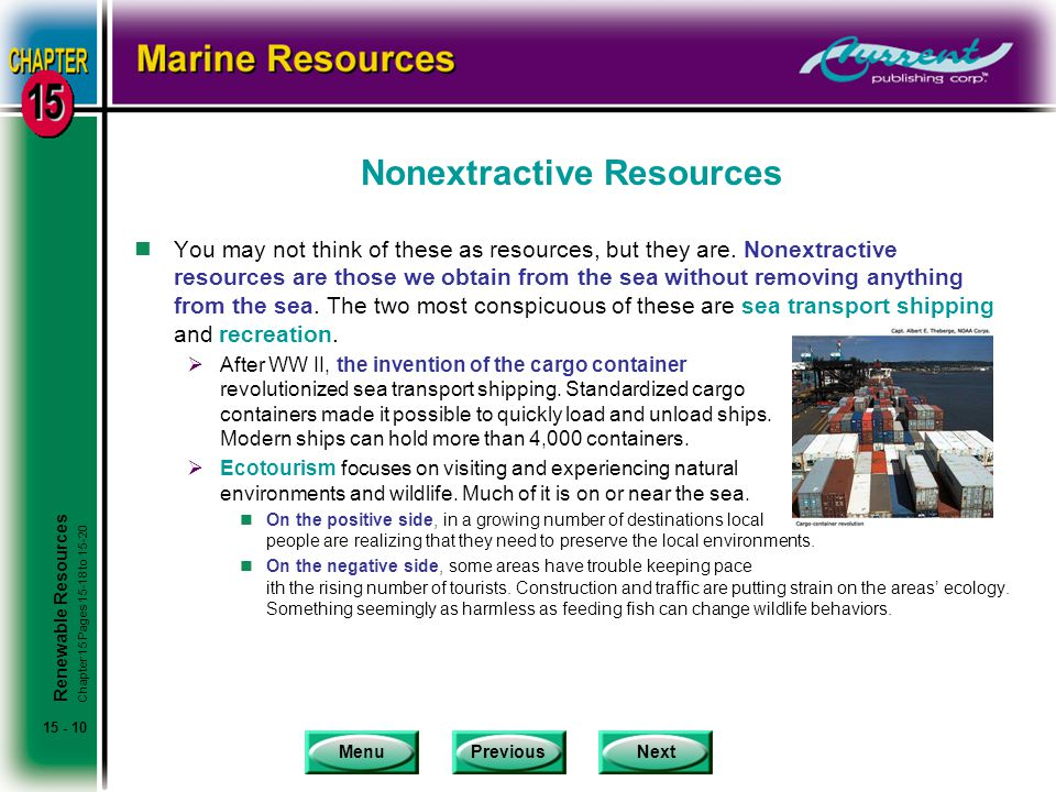 MenuPreviousNext 15 - 10 Nonextractive Resources nYou may not think of these as resources, but they are.