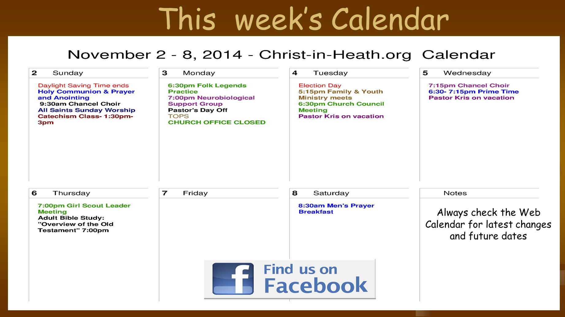 This week's Calendar Always check the Web Calendar for latest changes and future dates