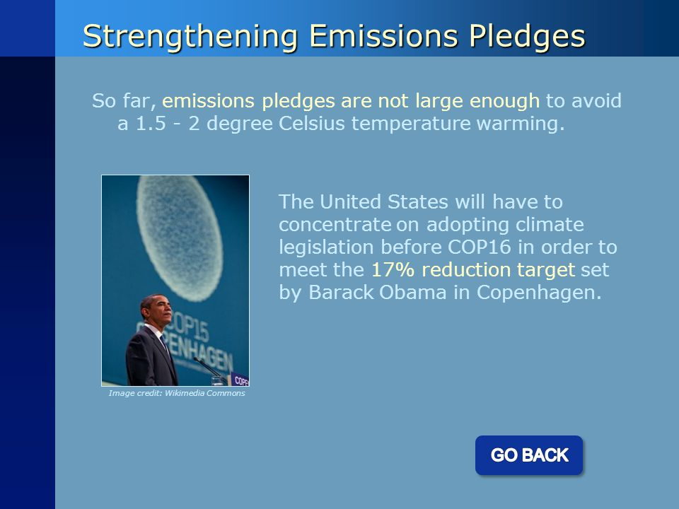 Strengthening Emissions Pledges So far, emissions pledges are not large enough to avoid a 1.5 - 2 degree Celsius temperature warming.