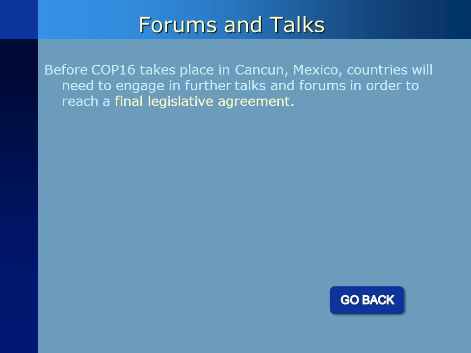 Forums and Talks Before COP16 takes place in Cancun, Mexico, countries will need to engage in further talks and forums in order to reach a final legislative agreement.