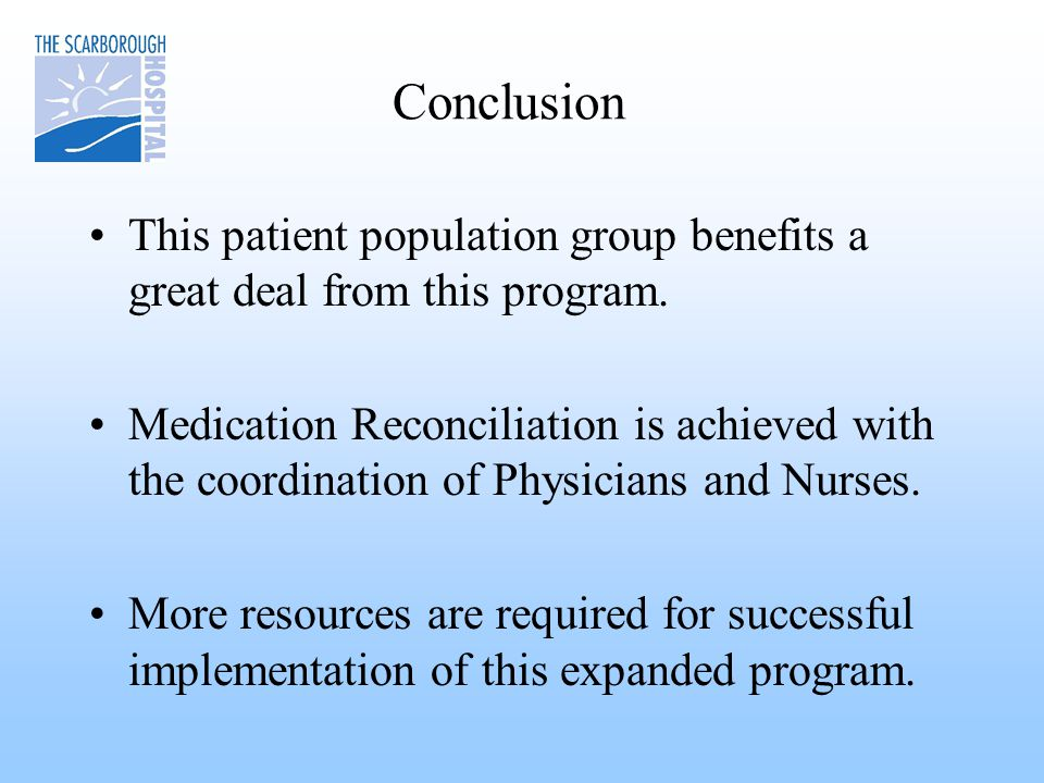Conclusion This patient population group benefits a great deal from this program.