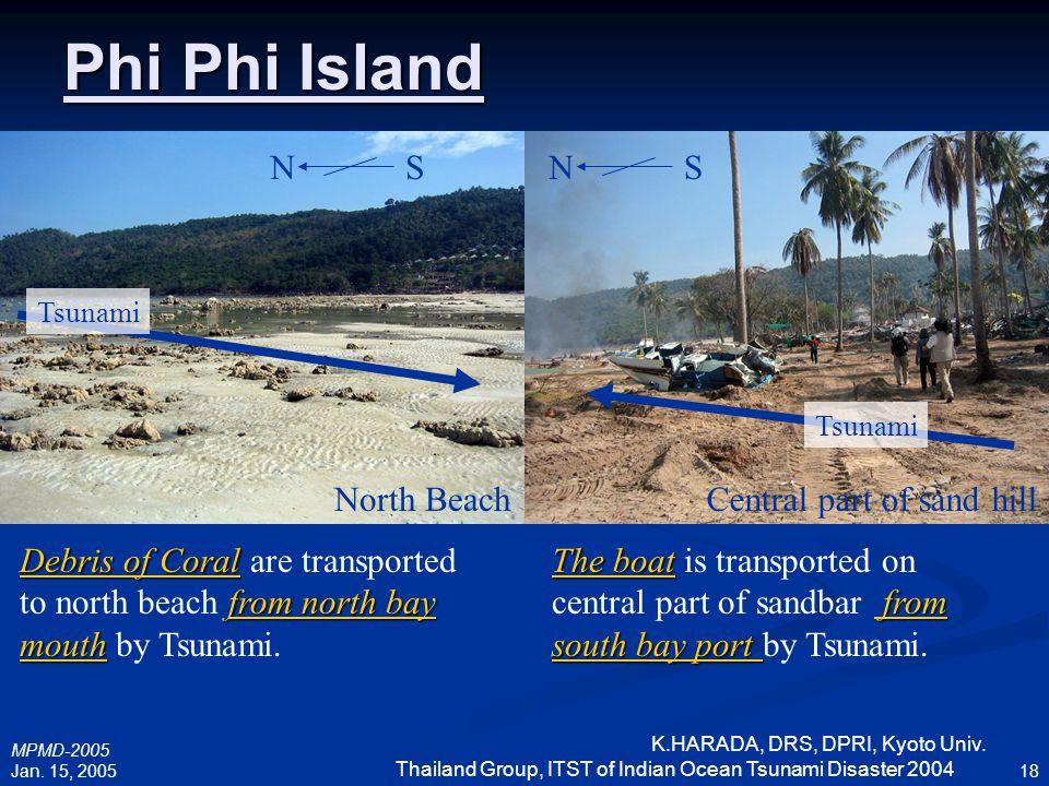 MPMD-2005 Jan. 15, 2005 K.HARADA, DRS, DPRI, Kyoto Univ. Thailand Group, ITST of Indian Ocean Tsunami Disaster 2004 18 Phi Phi Island Debris of Coral