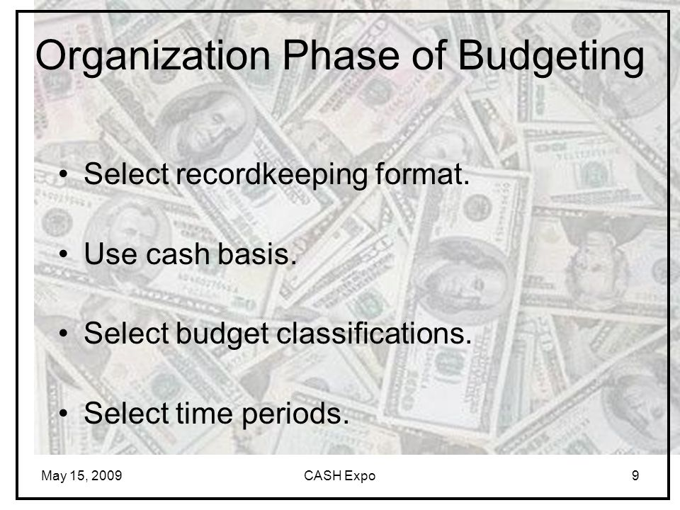 May 15, 2009CASH Expo9 Select recordkeeping format.