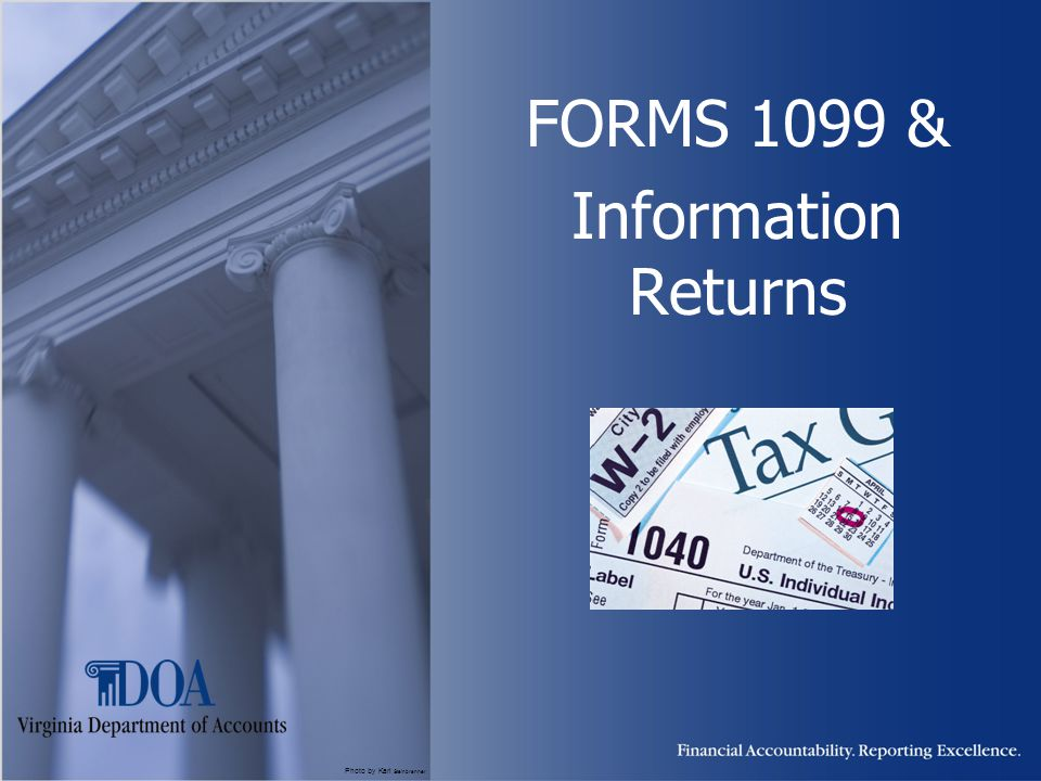 Photo by Karl Steinbrenner FORMS 1099 & Information Returns