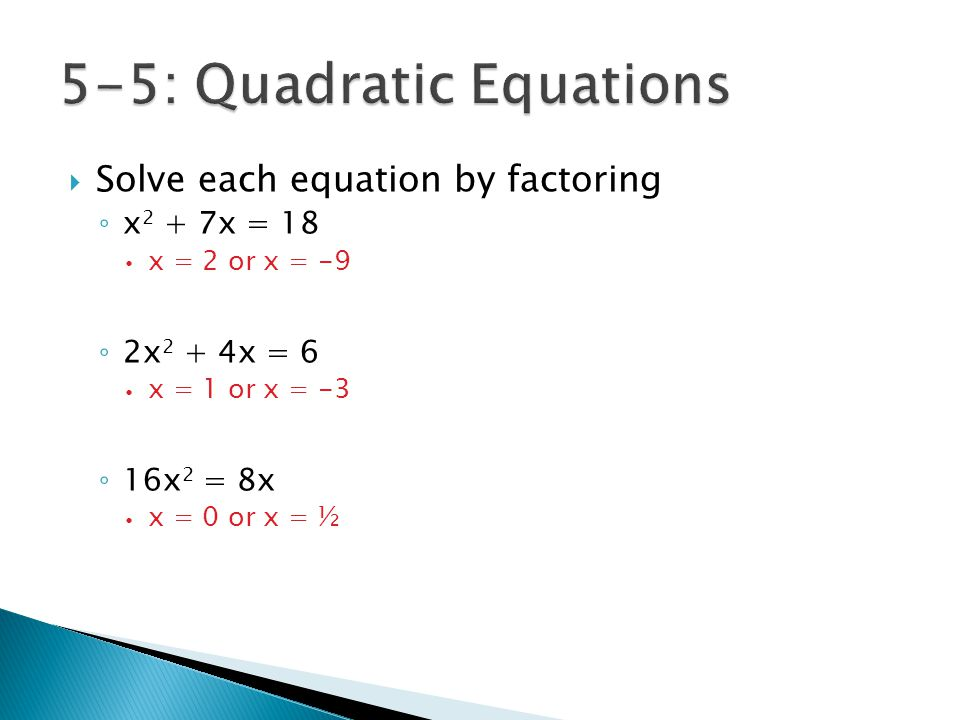  Assignment ◦ Page 270 ◦ 1 – 10 (all problems)  Solve all problems by factoring (not square roots) ◦ No work = no credit