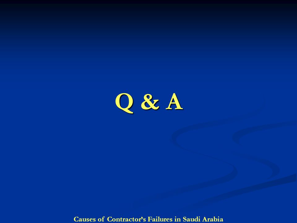 Q & A Causes of Contractor's Failures in Saudi Arabia