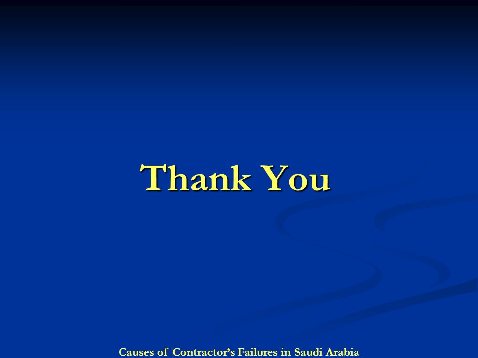 Thank You Causes of Contractor's Failures in Saudi Arabia