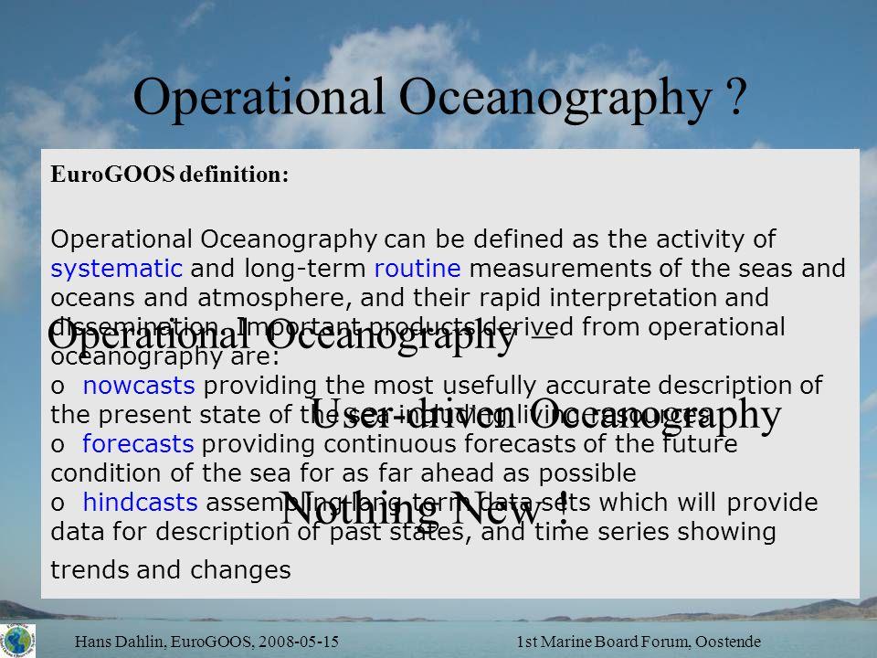 Hans Dahlin, EuroGOOS, 2008-05-151st Marine Board Forum, Oostende Operational Oceanography .