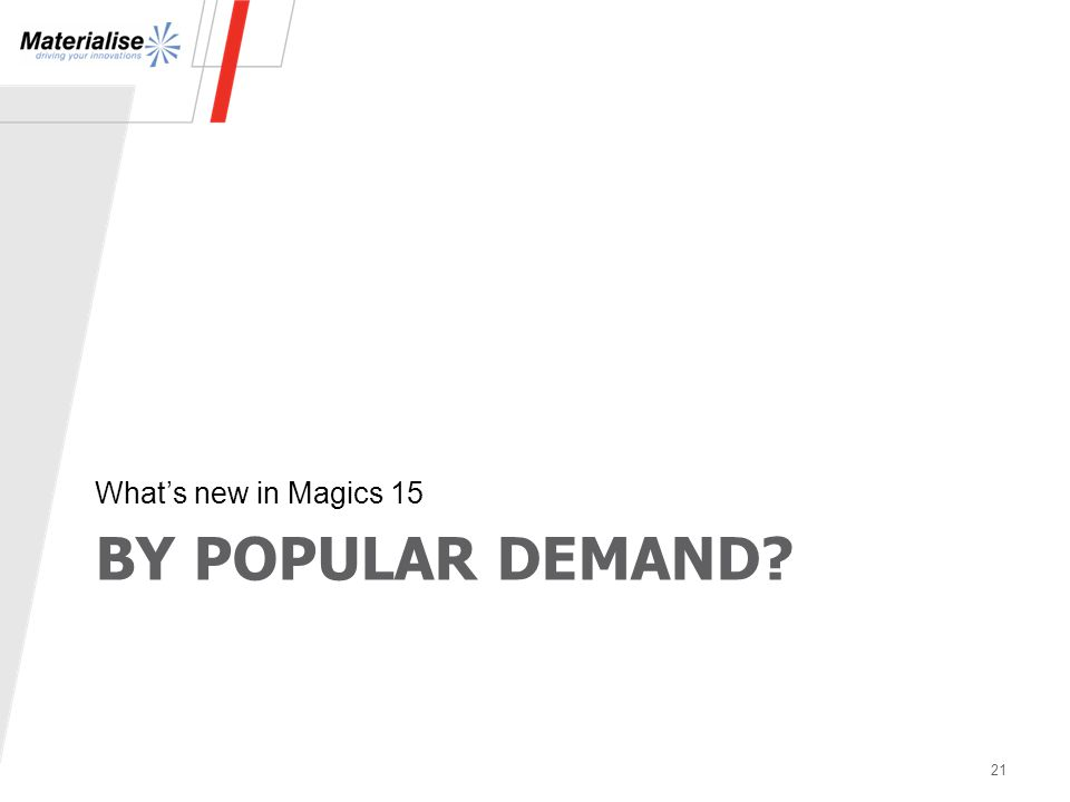 BY POPULAR DEMAND? What's new in Magics 15 21