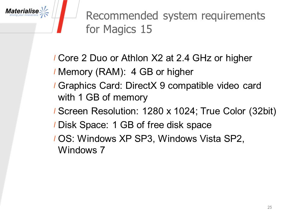 Recommended system requirements for Magics 15 Core 2 Duo or Athlon X2 at 2.4 GHz or higher Memory (RAM): 4 GB or higher Graphics Card: DirectX 9 compa