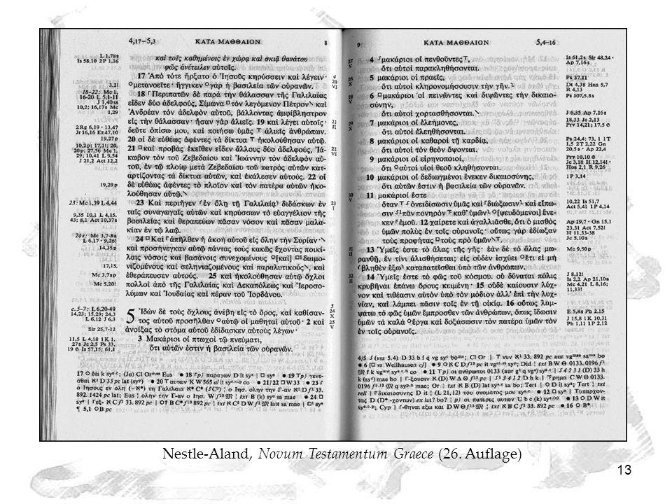 13 Nestle-Aland, Novum Testamentum Graece (26. Auflage)