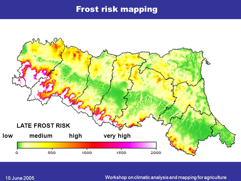 15 June 2005 Workshop on climatic analysis and mapping for agriculture Frost risk mapping LATE FROST RISK low medium high very high