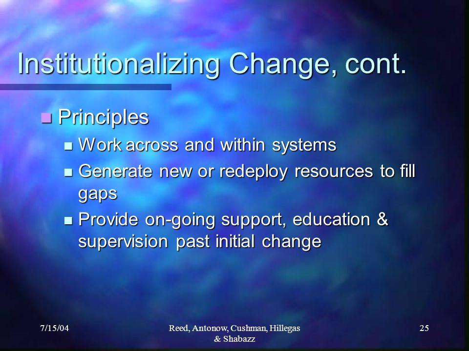 7/15/04Reed, Antonow, Cushman, Hillegas & Shabazz 25 Institutionalizing Change, cont.