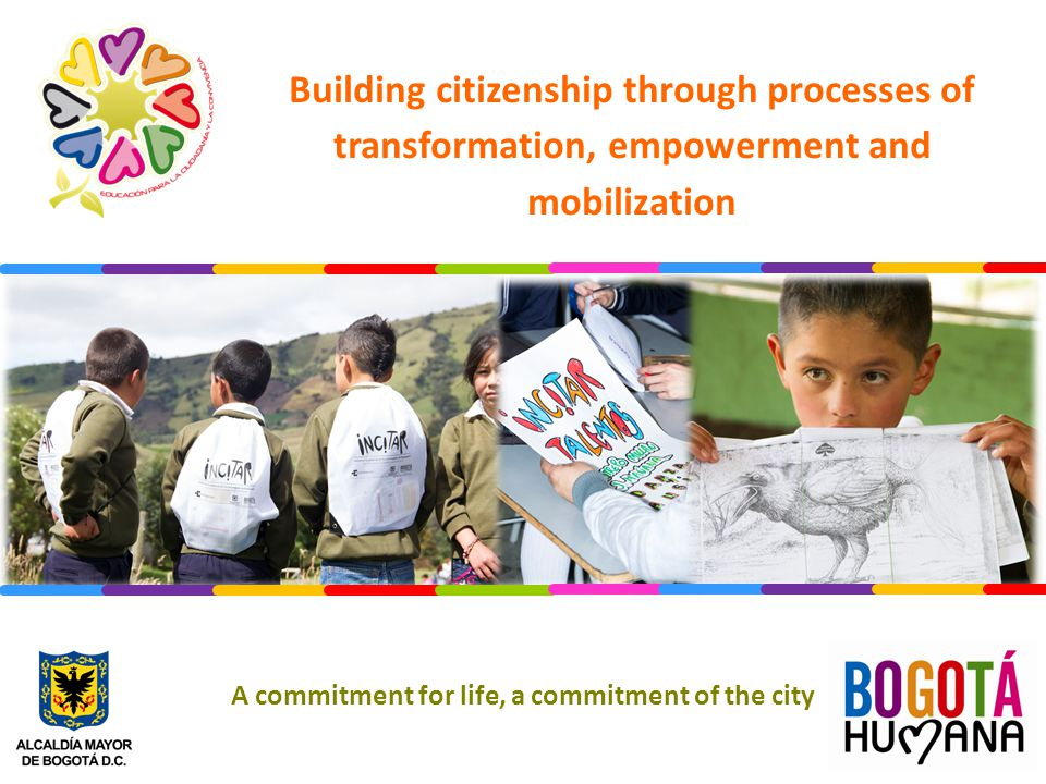 A commitment for life, a commitment of the city Building citizenship through processes of transformation, empowerment and mobilization