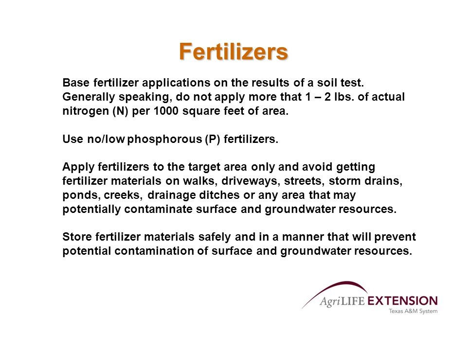 Fertilizers Base fertilizer applications on the results of a soil test.