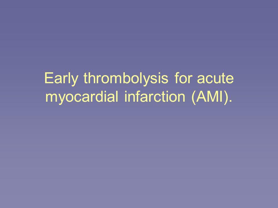 Early thrombolysis for acute myocardial infarction (AMI).