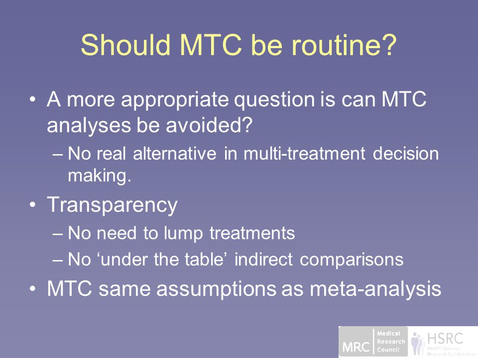 Should MTC be routine. A more appropriate question is can MTC analyses be avoided.
