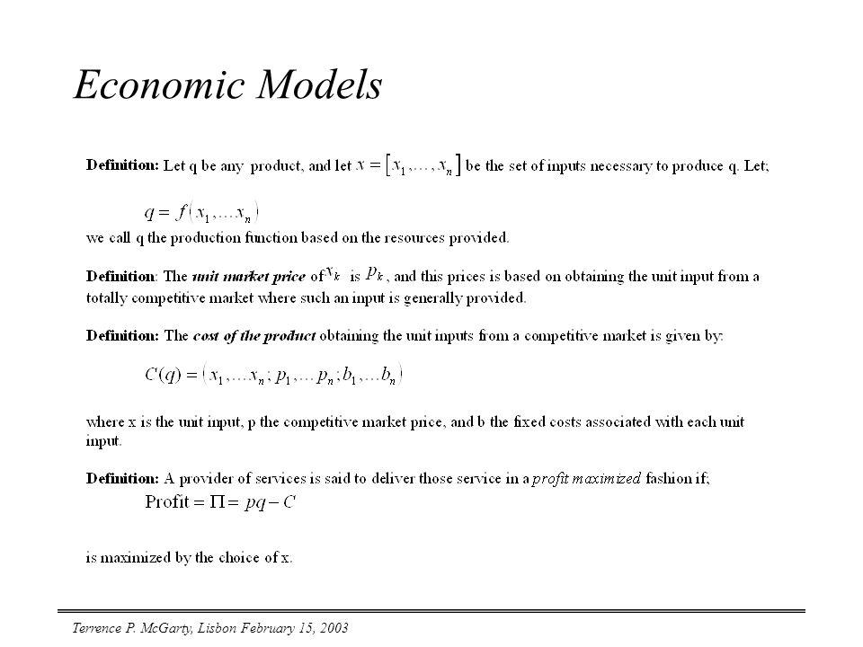 Terrence P. McGarty, Lisbon February 15, 2003 Economic Models