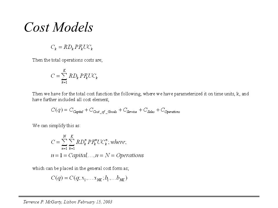 Terrence P. McGarty, Lisbon February 15, 2003 Cost Models