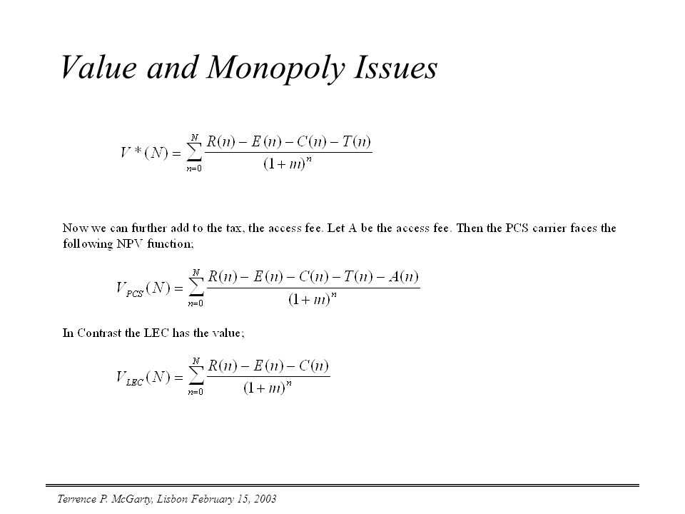 Terrence P. McGarty, Lisbon February 15, 2003 Value and Monopoly Issues