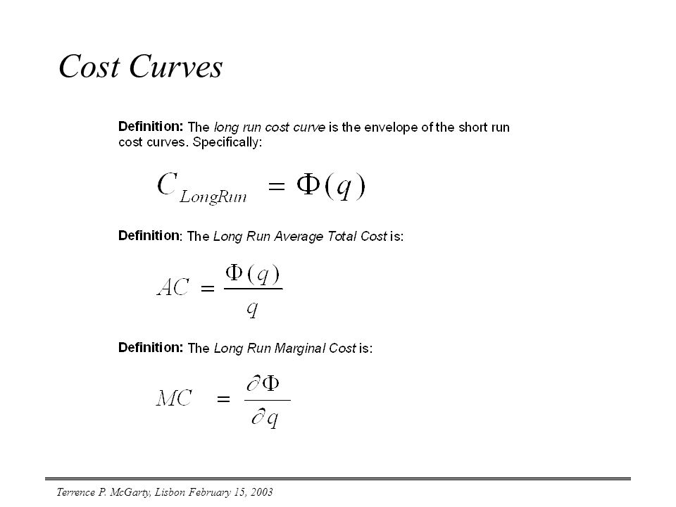 Terrence P. McGarty, Lisbon February 15, 2003 Cost Curves