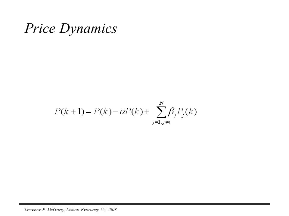 Terrence P. McGarty, Lisbon February 15, 2003 Price Dynamics