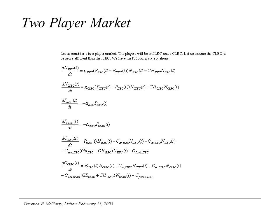 Terrence P. McGarty, Lisbon February 15, 2003 Two Player Market