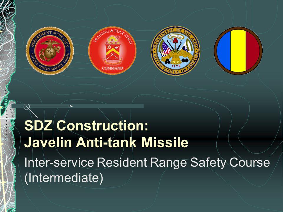 SDZ Construction: Javelin Anti-tank Missile Inter-service Resident Range Safety Course (Intermediate)