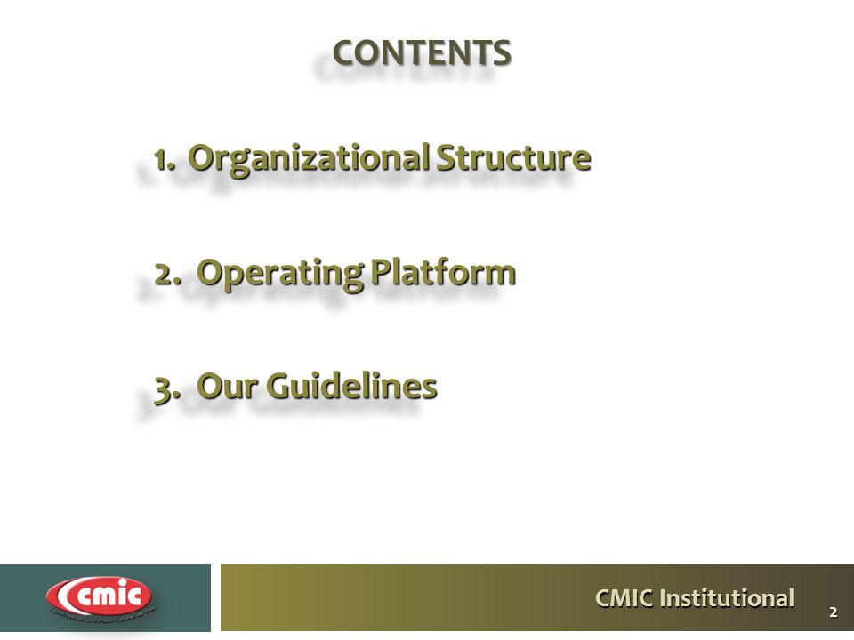 Institutional CMIC The organizational structure provides functionality to the main guidelines General Assembly BoardBoard Executive Committee National Secretary National Treasurer Housing and Urban Development Regulations and Arbitration Institutions Water Infrastructure and Environment Communications and Transport Social responsibility Energy Public-Private Partnerships and Tourism Social Security and Employer Issues Federal district Financing Strategic Planning and INIF SMEs, Marketing and Building National Secretary National Treasurer Housing and Urban Development Regulations and Arbitration Institutions Water Infrastructure and Environment Communications and Transport Social responsibility Energy Public-Private Partnerships and Tourism Social Security and Employer Issues Federal district Financing Strategic Planning and INIF SMEs, Marketing and Building 3
