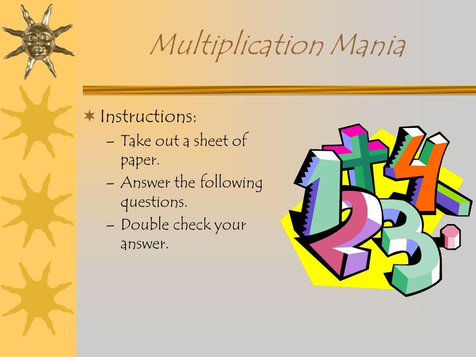 Multiplication Mania PowerPoint Presentation Keri Dowdy Sedalia Elementary 3 rd grade Multiplication