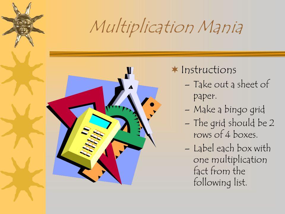 Multiplication Mania  5 X 3=  9 X 3=  12 X 6=  4 X 7 =  8 X 3=  9 X 9=  3 x 7=  2 X 8=  15  27  72  28  24  81  21  18